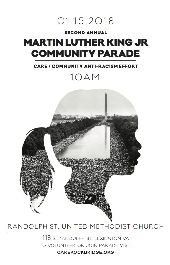 01.15.2018 Second Annual Martin Luther King, Jr., Community Parade. CARE/Community Anti-Racisim Effort. 10 AM. Randolph St. United Methodist Church. 118 S. Randolph St., Lexington, VA. To volunteer or join parade visit carerockbridge.org.
